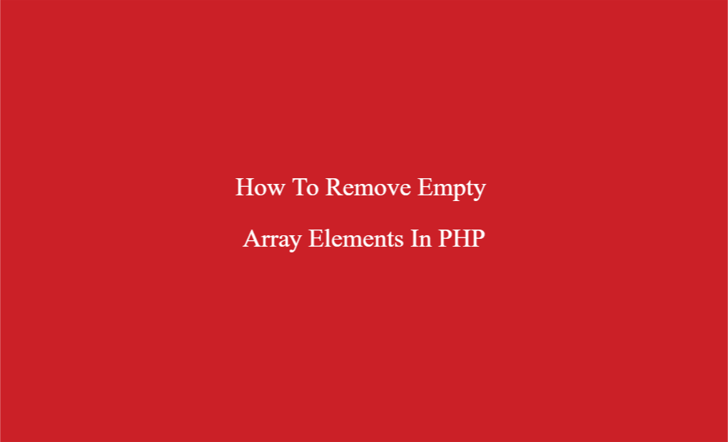 Remove empty array elements from an array in PHP - PHP Tutorial