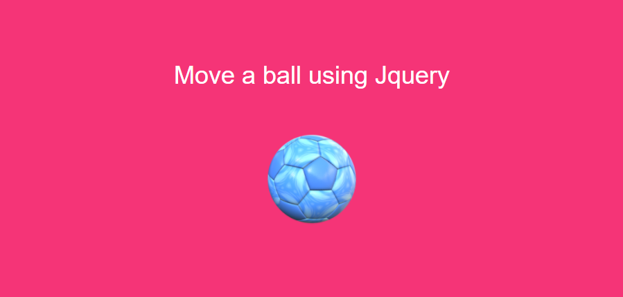 Move Ball using JQuery Animation - JQuery Tutorial